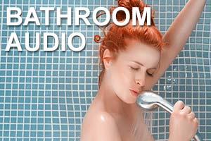 BATHROOM AUDIO